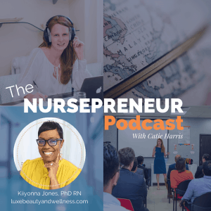 Luxe Beauty And Wellness NursePreneur Podcast