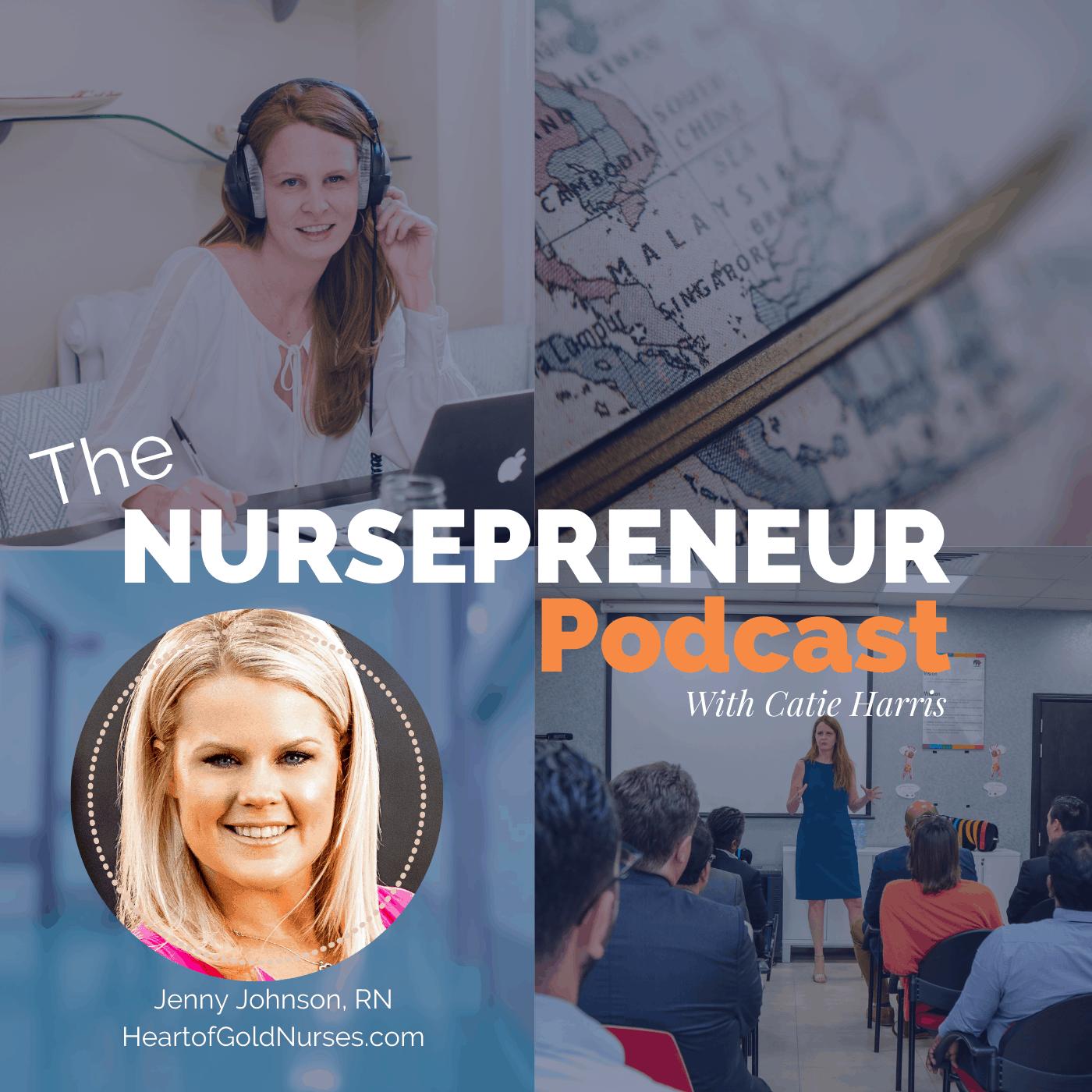 Heart of Gold Nursing NursePreneur Podcast