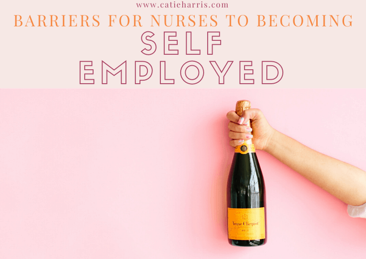 Barriers For Nurses To Becoming Self-Employed