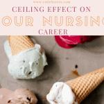 Ceiling Effect On Your Nursing Career