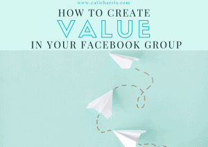 Create Value in your Facebook Group