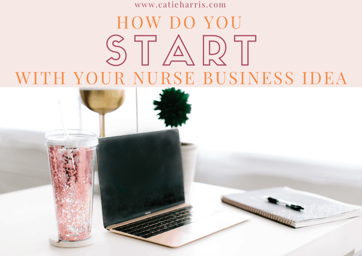 How Do You Started With Your Nurse Business Idea?