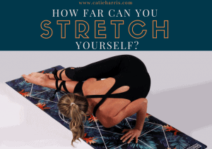 How Far Can You Stretch Yourself?