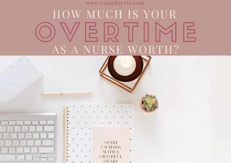 How Much Is Your Overtime As A Nurse Worth?