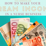How To Make Your Dream Income In A Nurse Business