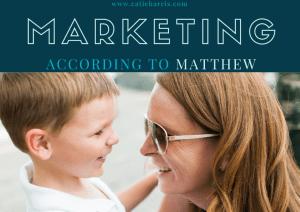 Marketing According to Matthew
