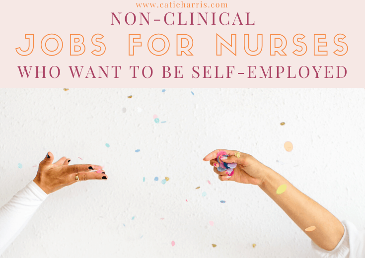Non-Clinical Jobs For Nurses Who Want To Be Self-Employed