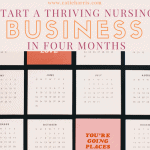 Start A Thriving Nursing Business In 4 Months