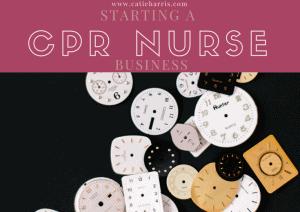 Starting a CPR Nurse Business