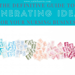 The Definitive Guide To Generating Ideas For Your Nursing Business