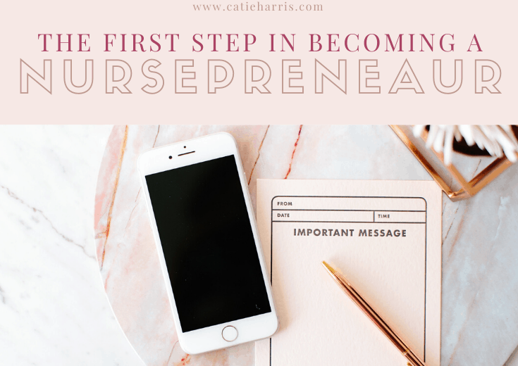 The First Step In Becoming A NursePreneur