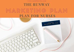 The Runway Marketing Plan for Nurses