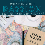 What Is Your Passion For Nursing Business
