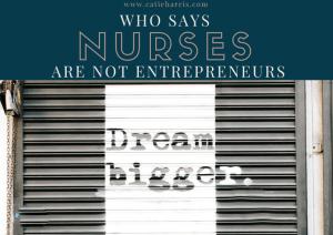 Who Says Nurses Are Not Entrepreneurs
