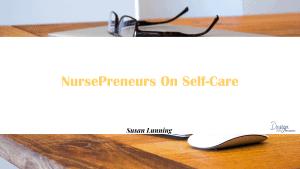 NursePreneurs On Self-Care