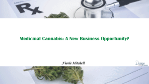Medicinal Cannabis: A New Business Opportunity?