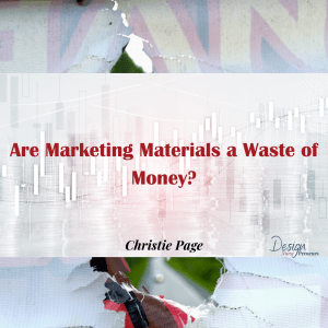 Are Marketing Materials a Waste of Money?